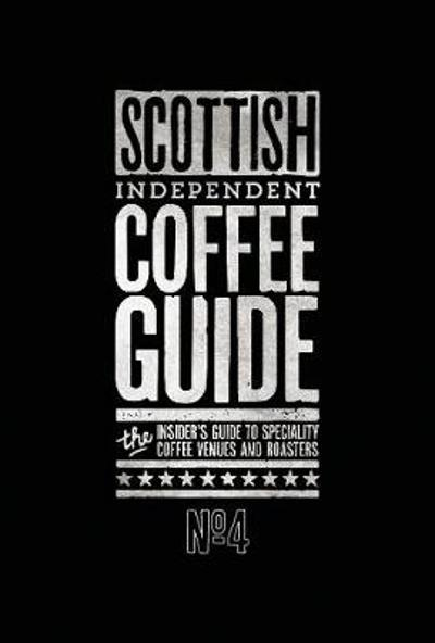 Scottish Independent Coffee Guide: No 4 - Kathryn Lewis