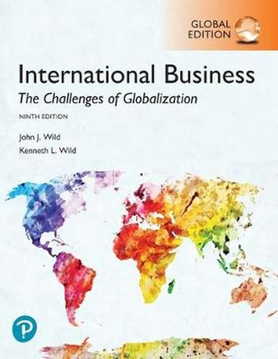 International Business: The Challenges of Globalization plus Pearson MyLab Management with Pearson eText, Global Edition - John J. Wild