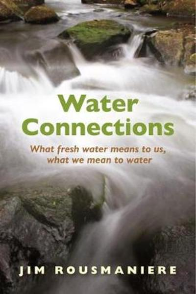 The Water Connections - Jim Rousmaniere