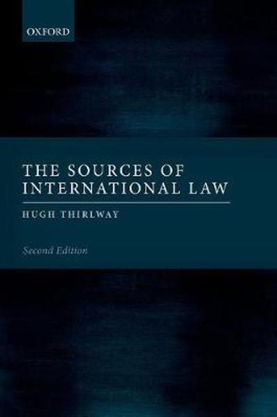 The Sources of International Law - Hugh Thirlway