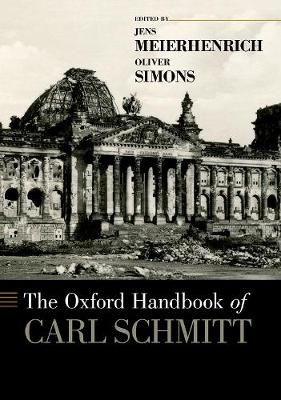 The Oxford Handbook of Carl Schmitt - Jens Meierhenrich