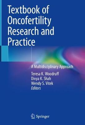 Textbook of Oncofertility Research and Practice - Teresa K. Woodruff