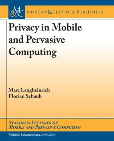 Privacy in Mobile and Pervasive Computing - Marc Langheinrich