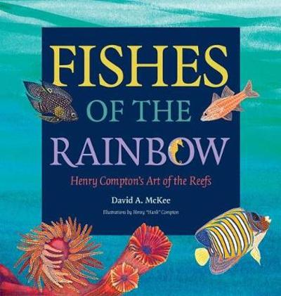 Fishes of the Rainbow - David A. McKee