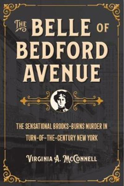 The Belle of Bedford Avenue - Virginia A. McConnell