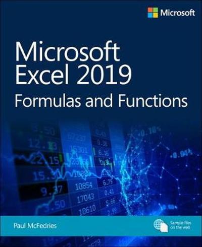 Microsoft Excel 2019 Formulas and Functions - Paul McFedries