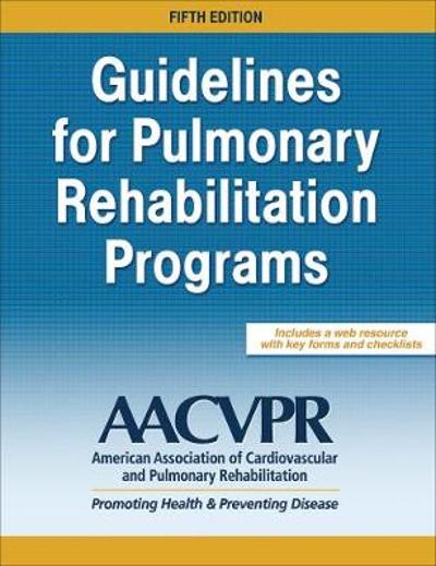 Guidelines for Pulmonary Rehabilitation Programs - American Association of Cardiovascular and Pulmonary Rehabilitation
