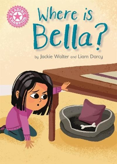 Reading Champion: Where is Bella? -