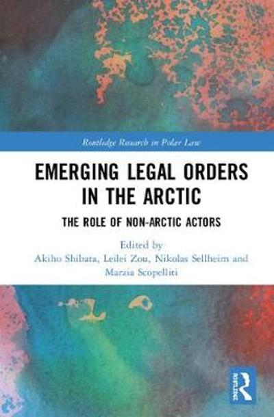 Emerging Legal Orders in the Arctic - Akiho Shibata