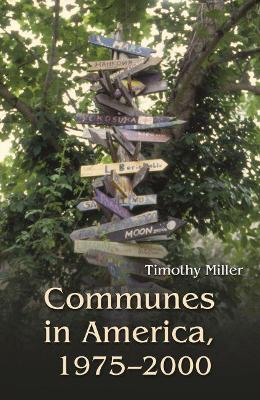 Communes in America, 1975-2000 - Timothy Miller