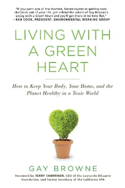 Living With A Green Heart - Gay Browne