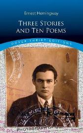 Three Stories and Ten Poems - Ernest Hemingway