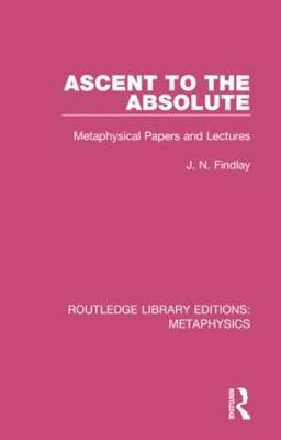 Ascent to the Absolute - J. N. Findlay