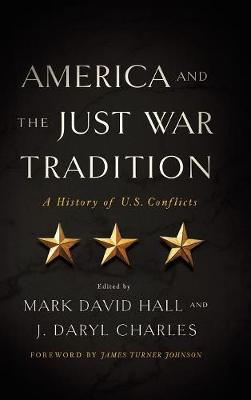 America and the Just War Tradition - Mark David Hall