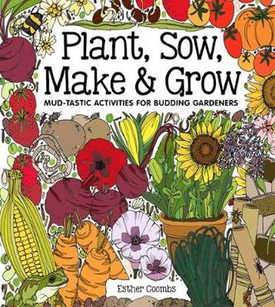 Plant, Sow, Make and Grow - Esther Coombs
