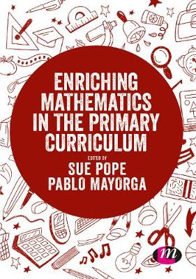 Enriching Mathematics in the Primary Curriculum - Sue Pope