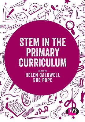 STEM in the Primary Curriculum - Helen Caldwell