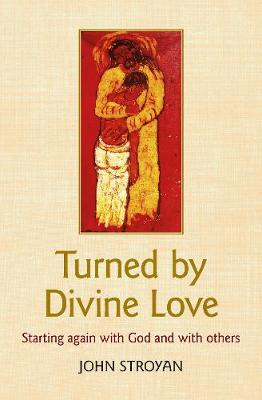 Turned by Divine Love - John Stroyan