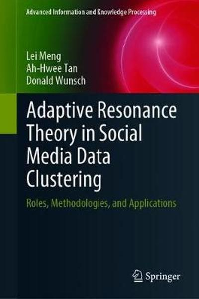 Adaptive Resonance Theory in Social Media Data Clustering - Lei Meng