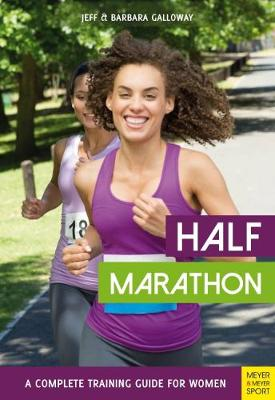 Half Marathon: A Complete Training Guide for Women (2nd edition) - Jeff Galloway