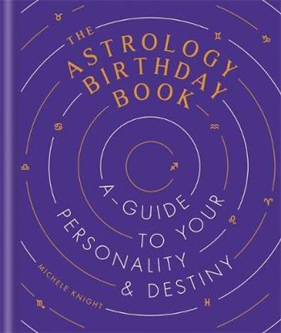 The Astrology Birthday Book - Michele Knight