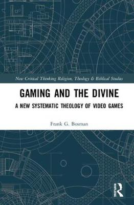 Gaming and the Divine - Frank G. Bosman