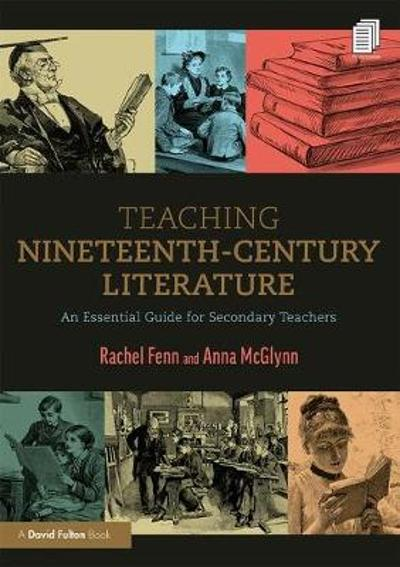 Teaching Nineteenth-Century Literature - Rachel Fenn