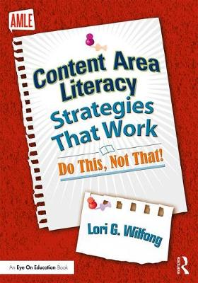 Content Area Literacy Strategies That Work - Lori G. Wilfong