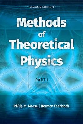 Methods of Theoretical Physics: Part I: Seco - Herman Feshbach