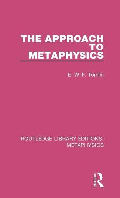 The Approach to Metaphysics - E. W. F. Tomlin