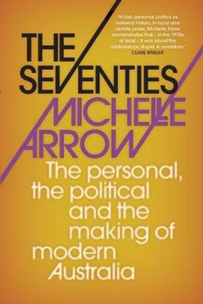 The Seventies - Michelle Arrow