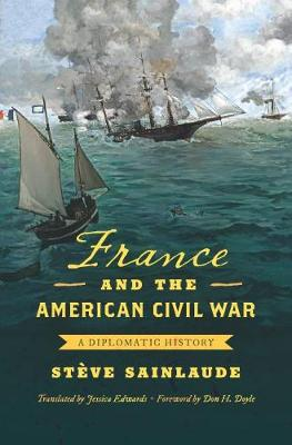 France and the American Civil War - Steve Sainlaude