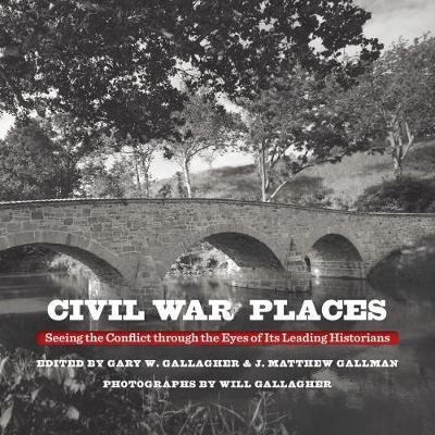 Civil War Places - Gary W. Gallagher