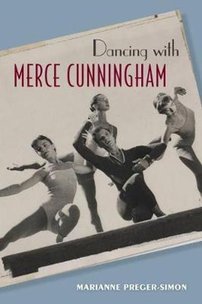 Dancing with Merce Cunningham - Marianne Preger-Simon