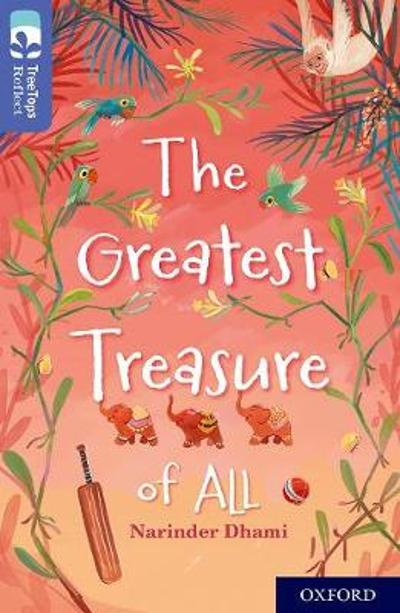 Oxford Reading Tree TreeTops Reflect: Oxford Level 17: The Greatest Treasure of All - Narinder Dhami