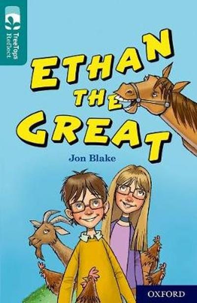 Oxford Reading Tree TreeTops Reflect: Oxford Level 16: Ethan the Great - Jon Blake