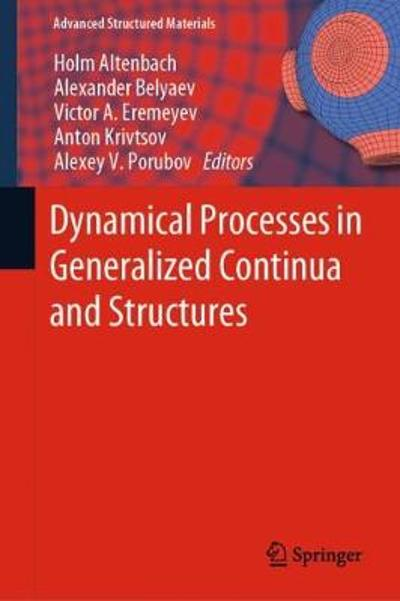 Dynamical Processes in Generalized Continua and Structures - Holm Altenbach