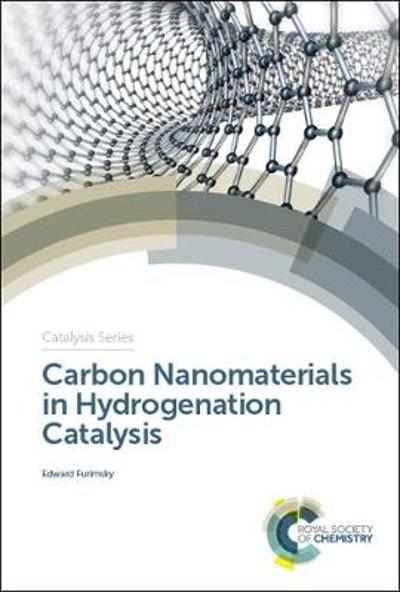 Carbon Nanomaterials in Hydrogenation Catalysis - Edward Furimsky