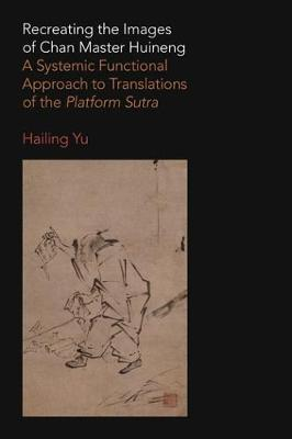 Recreating the Images of Chan Master Huineng - Hailing Yu