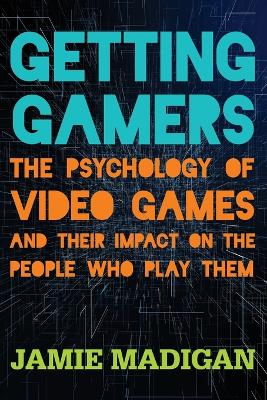 Getting Gamers - Jamie Madigan