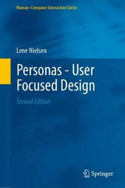 Personas - User Focused Design - Lene Nielsen