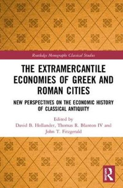 The Extramercantile Economies of Greek and Roman Cities - David B. Hollander