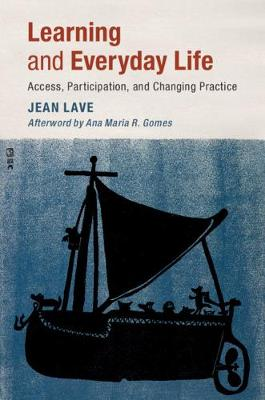 Learning and Everyday Life - Jean Lave