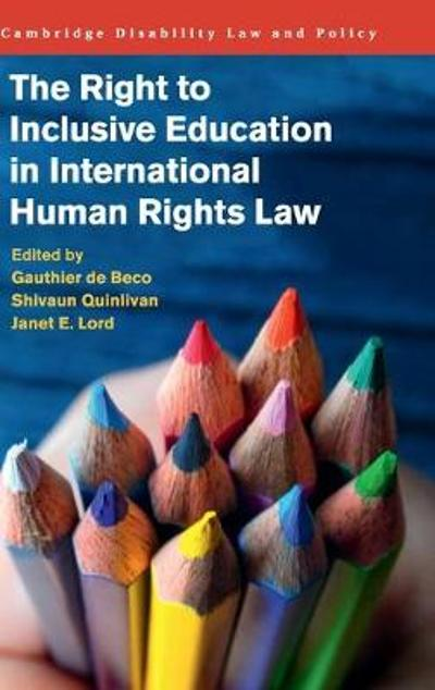 The Right to Inclusive Education in International Human Rights Law - Gauthier de Beco