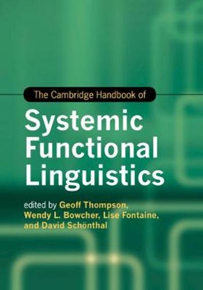 The Cambridge Handbook of Systemic Functional Linguistics - Geoff Thompson