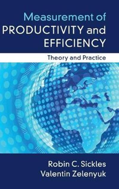 Measurement of Productivity and Efficiency - Robin C. Sickles
