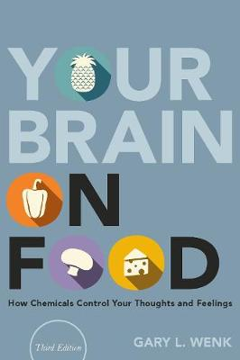 Your Brain on Food - Gary L. Wenk