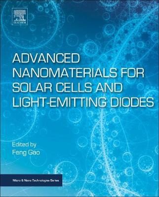 Advanced Nanomaterials for Solar Cells and Light Emitting Diodes - Feng Gao