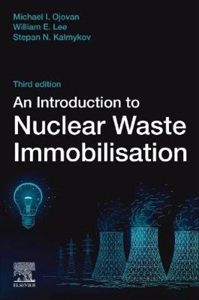 An Introduction to Nuclear Waste Immobilisation - Michael I. Ojovan