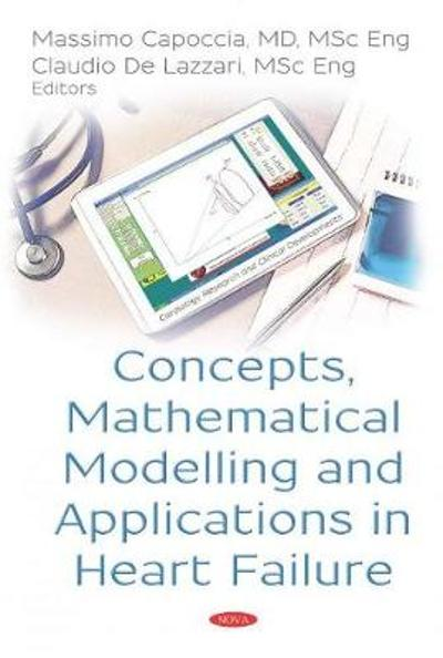 Concepts, Mathematical Modelling and Applications in Heart Failure - Massimo Capoccia